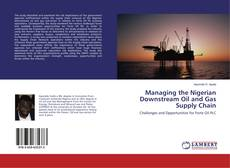 Bookcover of Managing the Nigerian Downstream Oil and Gas Supply Chain