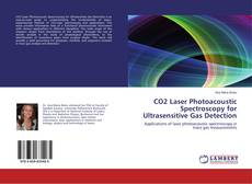 Bookcover of CO2 Laser Photoacoustic Spectroscopy for Ultrasensitive Gas Detection