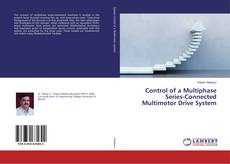 Обложка Control of a Multiphase Series-Connected Multimotor Drive System
