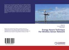Bookcover of Energy Aware Technique For Wireless Sensor Network