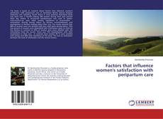 Bookcover of Factors that influence women's satisfaction with peripartum care