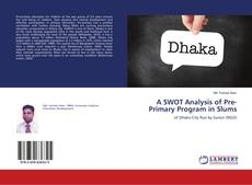 Bookcover of A SWOT Analysis of Pre-Primary Program in Slums