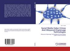 Bookcover of Social Media Cyber Crimes And XKeyscore Espionage Technologies