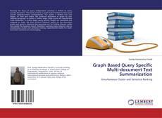 Graph Based Query Specific Multi-document Text Summarization kitap kapağı