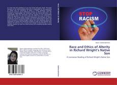 Bookcover of Race and Ethics of Alterity in Richard Wright's Native Son