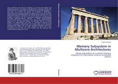 Bookcover of Memory Subsystem in Multicore Architectures