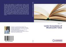 Bookcover of Lentic Ecosystems of Bhadravathi Taluk