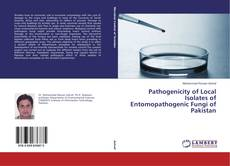 Bookcover of Pathogenicity of Local Isolates of Entomopathogenic Fungi of Pakistan