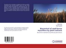 Bookcover of Biocontrol of seed-borne mycoflora by plant extracts