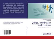 Bookcover of Women's Participation in the Political System of Iran from (1991-2008)