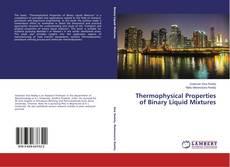 Copertina di Thermophysical Properties of Binary Liquid Mixtures