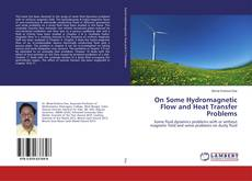 Bookcover of On Some Hydromagnetic Flow and Heat Transfer Problems