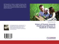 Bookcover of Vision of Parents towards Challenging Behavior in Students in Pakistan