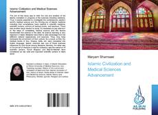 Bookcover of Islamic Civilization and Medical Sciences Advancement