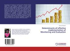 Bookcover of Determinants of effective implementation of Monitoring and Evaluation