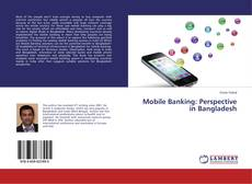 Couverture de Mobile Banking: Perspective in Bangladesh