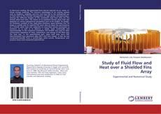 Borítókép a  Study of Fluid Flow and Heat over a Shielded Fins Array - hoz