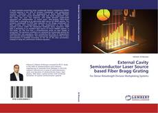 Bookcover of External Cavity Semiconductor Laser Source based Fiber Bragg Grating