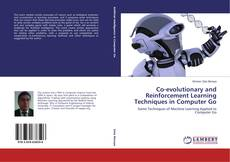 Bookcover of Co-evolutionary and Reinforcement Learning Techniques in Computer Go