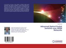 Обложка Advanced Optical Packet Switches over WDM Networks