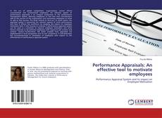 Bookcover of Performance Appraisals: An effective tool to motivate employees