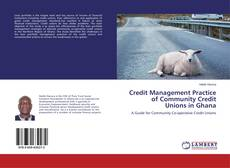 Bookcover of Credit Management Practice of Community Credit Unions in Ghana