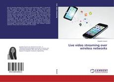Live video streaming over wireless networks的封面