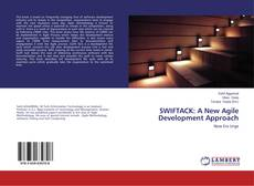 Bookcover of SWIFTACK: A New Agile Development Approach