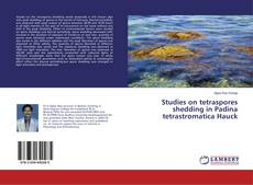 Bookcover of Studies on tetraspores shedding in Padina tetrastromatica Hauck