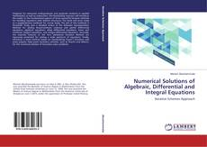 Buchcover von Numerical Solutions of Algebraic, Differential and Integral Equations