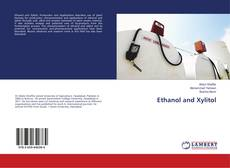 Bookcover of Ethanol and Xylitol