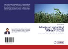 Bookcover of Cultivation of Underutilized Crops in Monaragala District in Sri Lanka