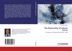 Bookcover of The Rationality of Islamic Terror