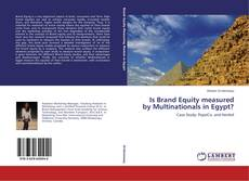 Bookcover of Is Brand Equity measured by Multinationals in Egypt?