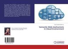 Semantic Web mechanisms in Cloud Environment的封面
