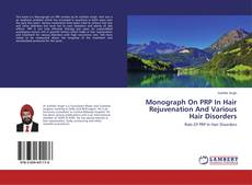 Capa do livro de Monograph On PRP In Hair Rejuvenation And Various Hair Disorders