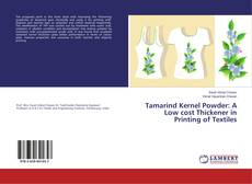 Couverture de Tamarind Kernel Powder: A Low cost Thickener in Printing of Textiles