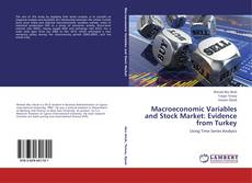 Bookcover of Macroeconomic Variables and Stock Market: Evidence from Turkey