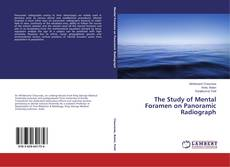Bookcover of The Study of Mental Foramen on Panoramic Radiograph