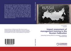 Bookcover of Impact assessment of management training in the Russian Federation
