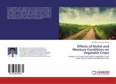 Bookcover of Effects of Nickel and Moisture Conditions on Vegetable Crops