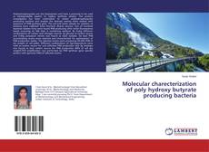 Buchcover von Molecular charecterization of poly hydroxy butyrate producing bacteria