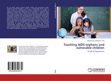 Bookcover of Teaching AIDS orphans and vulnerable children
