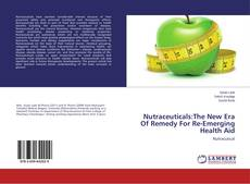 Buchcover von Nutraceuticals:The New Era Of Remedy For Re-Emerging Health Aid