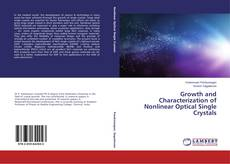 Bookcover of Growth and Characterization of Nonlinear Optical Single Crystals