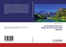 Обложка An Outline History of Abasamia Of Kenya and Uganda