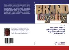 Capa do livro de Perceived Status Enhancement, Brand Loyalty and Brand Involvement