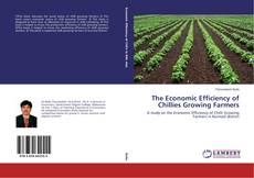 Bookcover of The Economic Efficiency of Chillies Growing Farmers