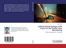 Bookcover of Vehicle Assist Systems with Focus on the Traffic Lane Monitoring