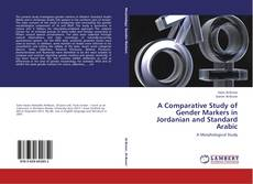 Buchcover von A Comparative Study of Gender Markers in Jordanian and Standard Arabic